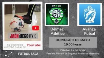 La final entre Avanza y Bélmez podrá seguirse en directo desde el canal de Youtube de JaénEnJuego.